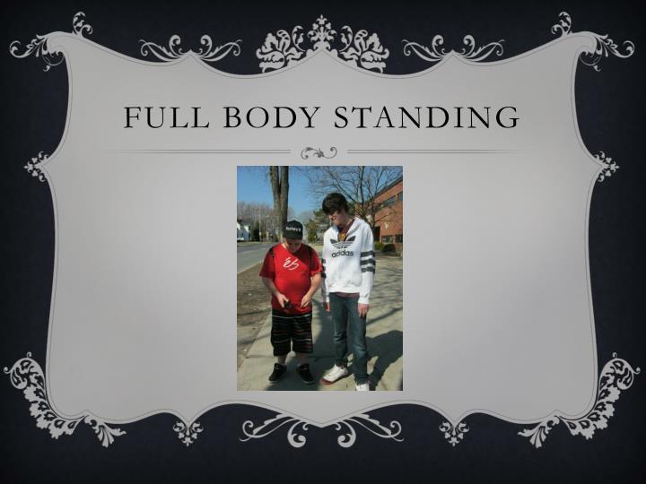 Full body standing