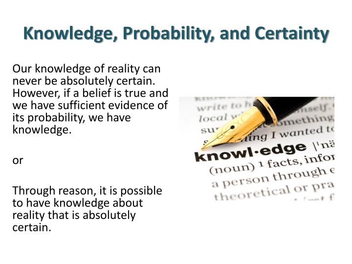 Knowledge, Probability, and Certainty