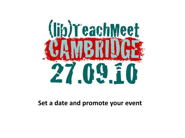 Set a date and promote your event