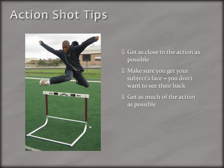 Action Shot Tips