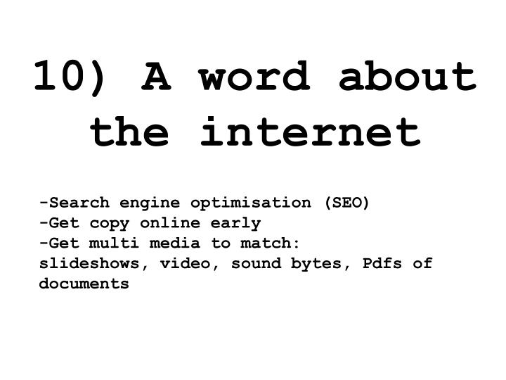 10) A word about the internet