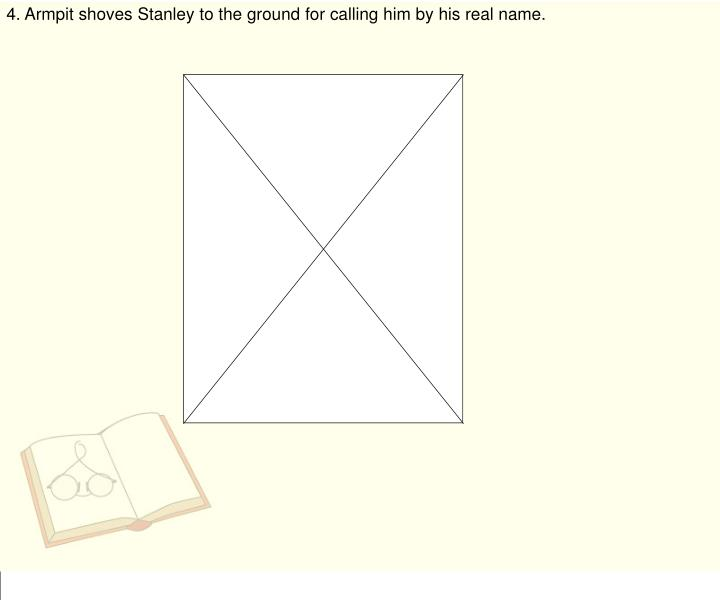 4. Armpit shoves Stanley to the ground for calling him by his real name.