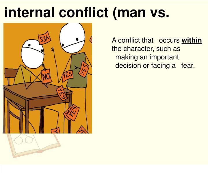 internal conflict (man vs. himself)