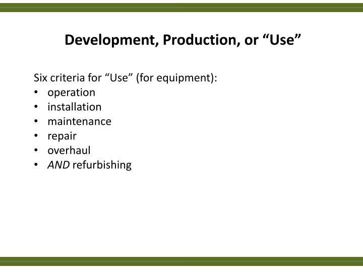 """Development, Production, or """"Use"""""""