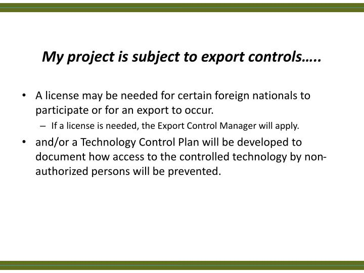 My project is subject to export controls…..