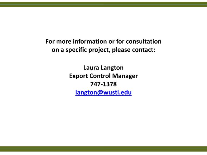 For more information or for consultation