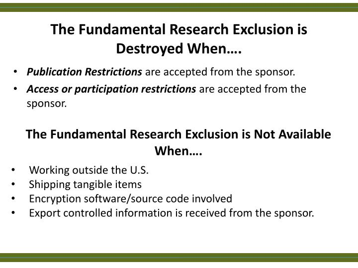 The Fundamental Research Exclusion is Destroyed When….