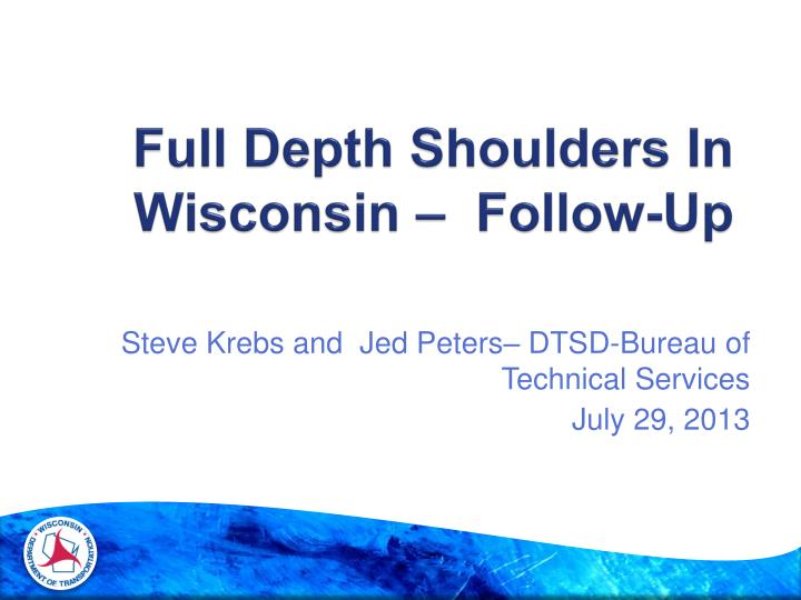 Full depth shoulders in wisconsin follow up