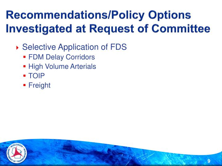 Recommendations/Policy Options Investigated at Request of Committee