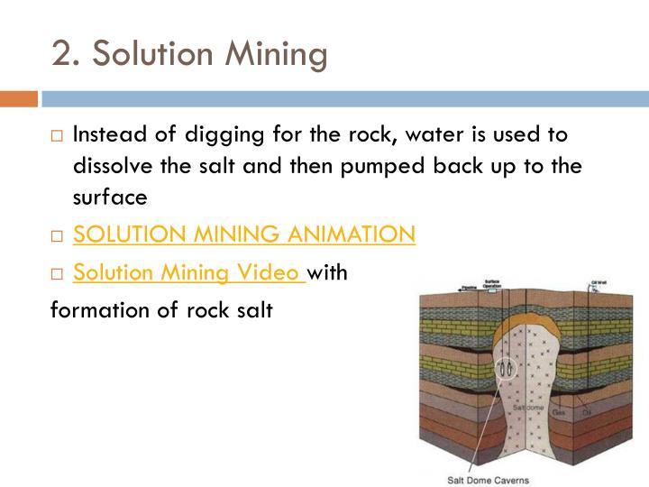 2. Solution Mining
