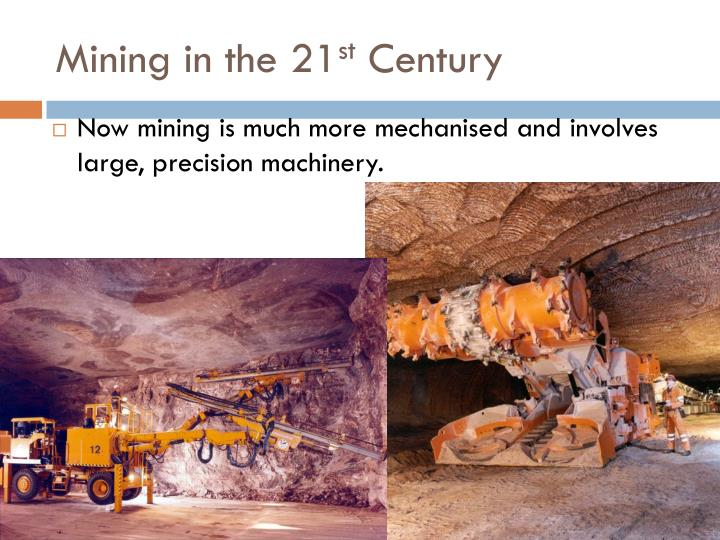 Mining in the 21