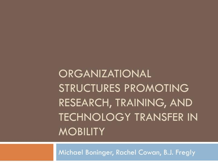 Organizational structures promoting research training and technology transfer in mobility