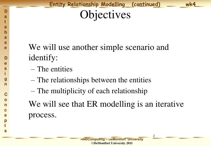 We will use another simple scenario and identify: