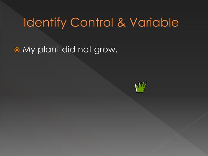 Identify Control & Variable