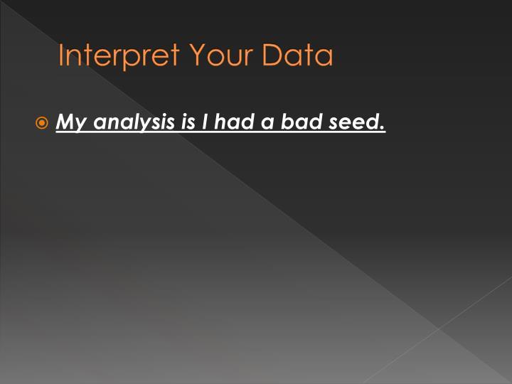 Interpret Your Data