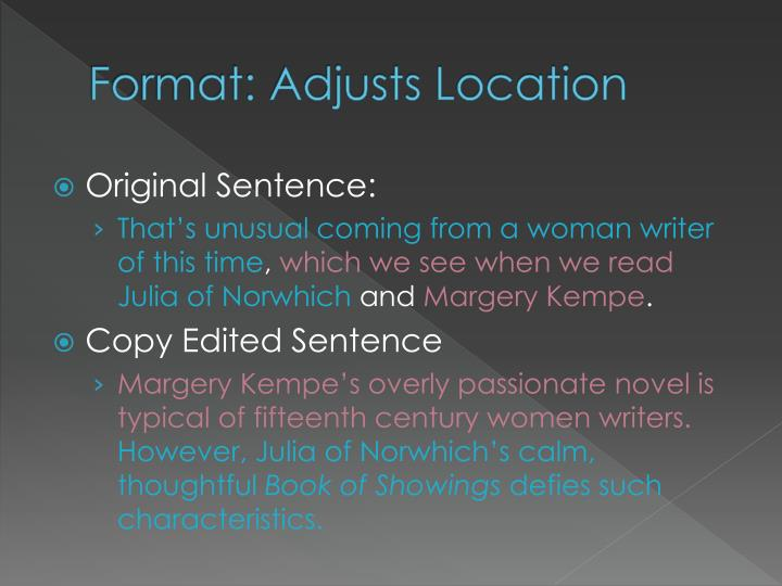 Format: Adjusts Location