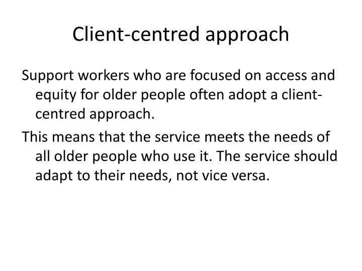 Client-centred approach