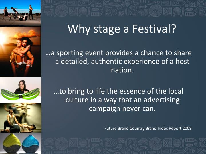 Why stage a Festival?