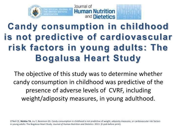 Candy consumption in childhood is not predictive of cardiovascular risk factors in young adults: The Bogalusa