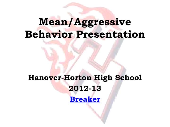 Mean aggressive behavior presentation