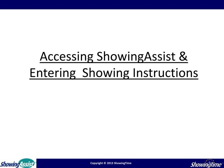 Accessing showingassist entering showing instructions