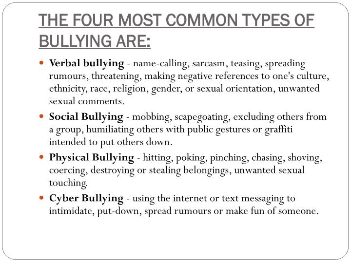 THE FOUR MOST COMMON TYPES OF BULLYING ARE: