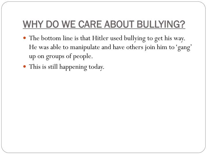 WHY DO WE CARE ABOUT BULLYING?