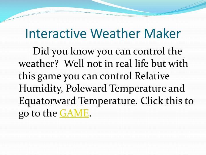 Interactive Weather Maker