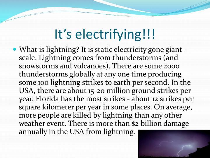 It's electrifying!!!