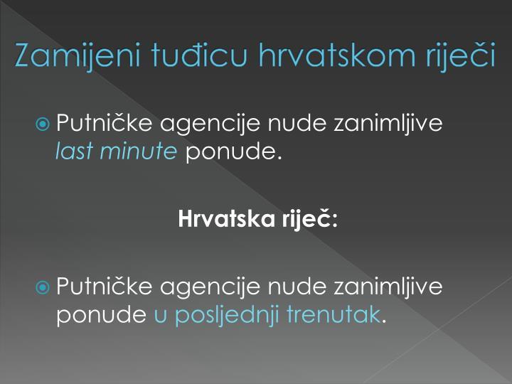 Zamijeni tuđicu hrvatskom riječi