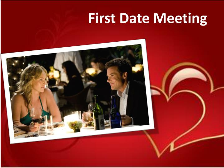 First Date Meeting