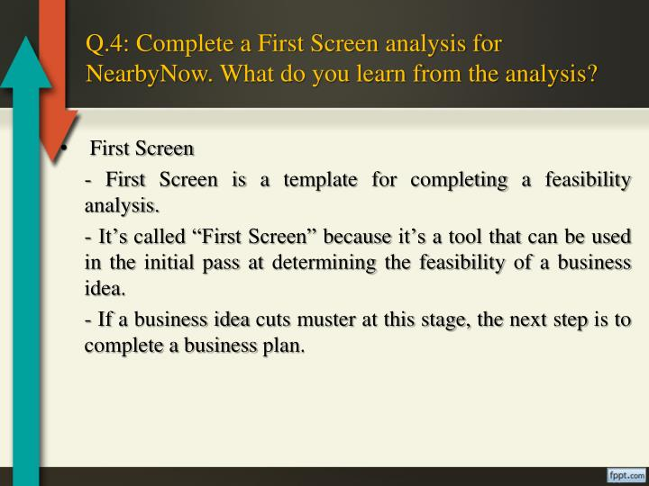 Q.4: Complete a First Screen analysis for