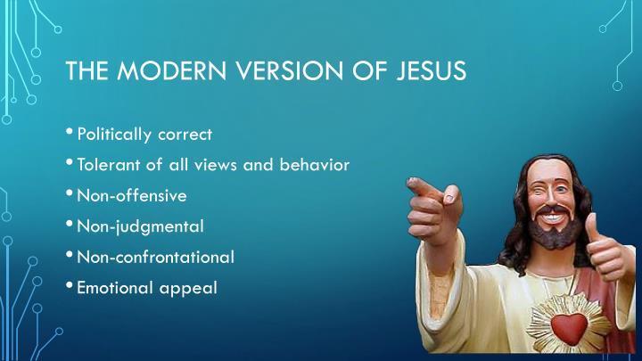 The Modern Version Of Jesus