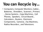 you can recycle by