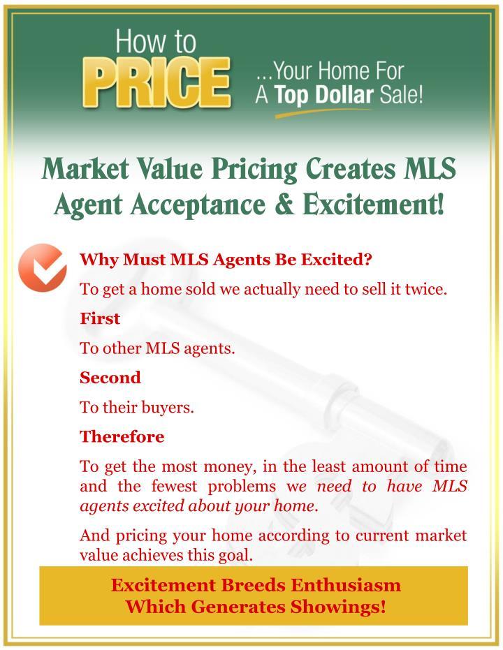Market Value Pricing Creates MLS Agent Acceptance & Excitement!