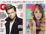 how does magazines affect our self identity
