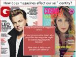 how does magazines affect our self identity1
