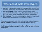 what about male stereotypes