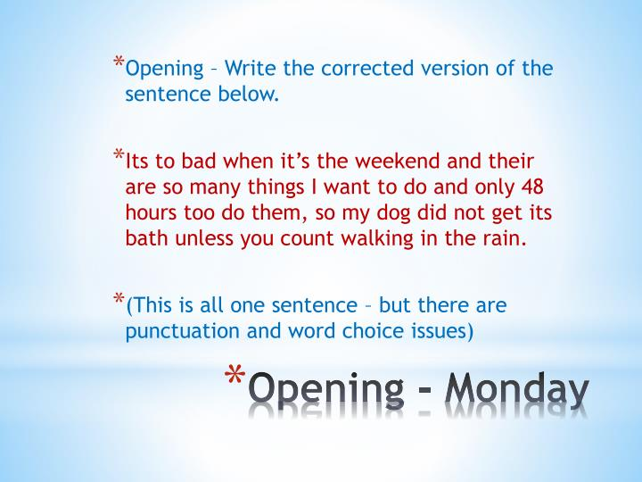 Opening – Write the corrected version of the sentence below.