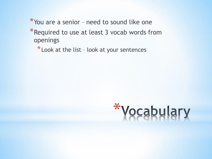 You are a senior – need to sound like one
