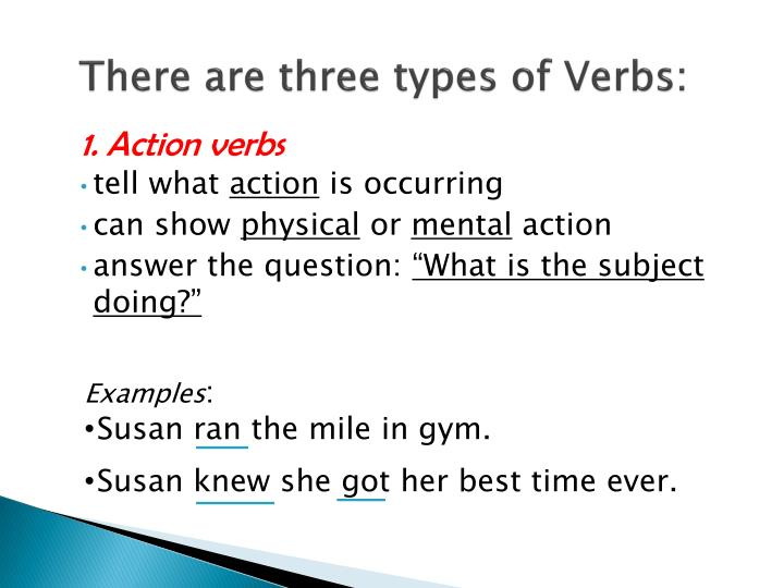 There are three types of verbs