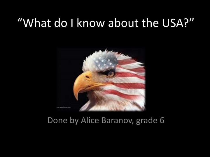 """""""What do I know about the USA?"""""""