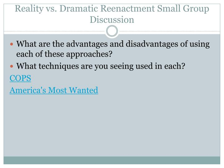 Reality vs. Dramatic Reenactment Small Group Discussion