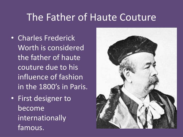The Father of Haute Couture