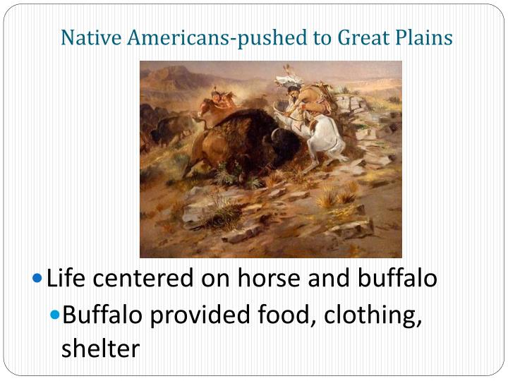 Native Americans-pushed to Great Plains