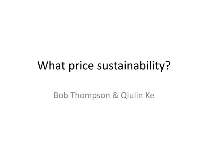 what price sustainability