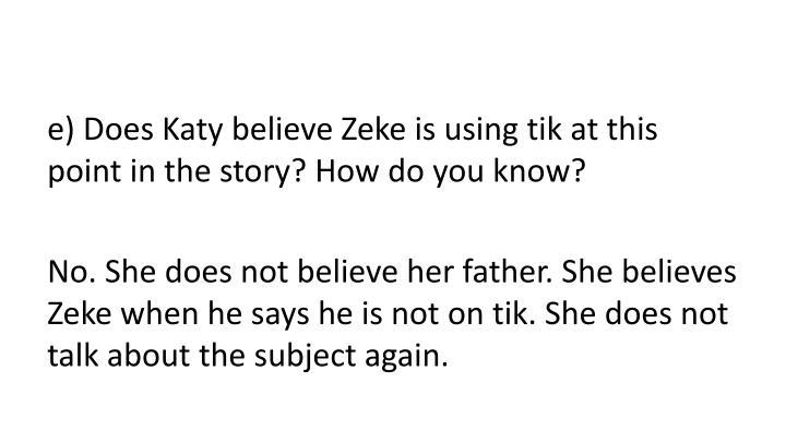 e) Does Katy believe Zeke is using