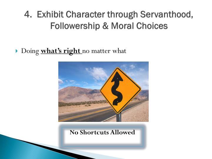 4.  Exhibit Character through