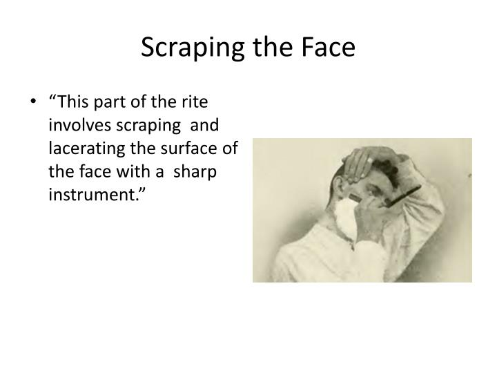 Scraping the Face