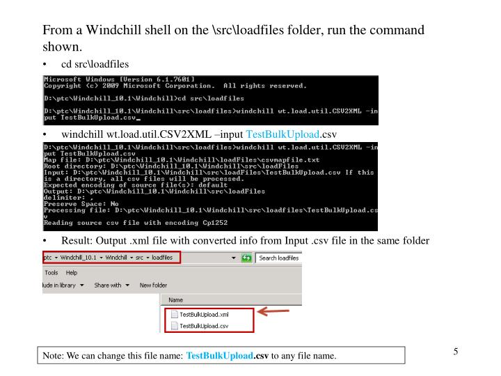 From a Windchill shell on the \src\loadfiles folder, run the command shown.